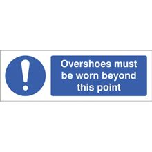 Overshoes Must be Worn Beyond This Point - 300x100mm - RPVC 15464G